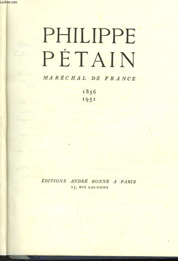 PHILIPPE PETAIN - MARECHAL DE FRANCE - 1856 - 1951