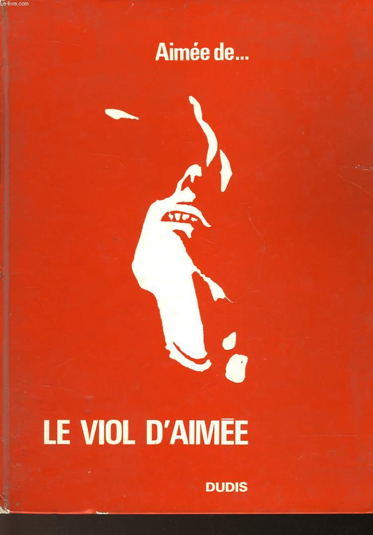 AIMEE DE - LE VIOL D'AIMEE