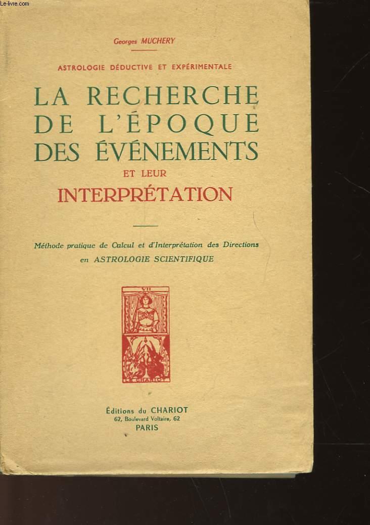 LA RECHERCHE DE L'EPOQUE DES EVENEMENTS ET LEUR INTERPRETATION