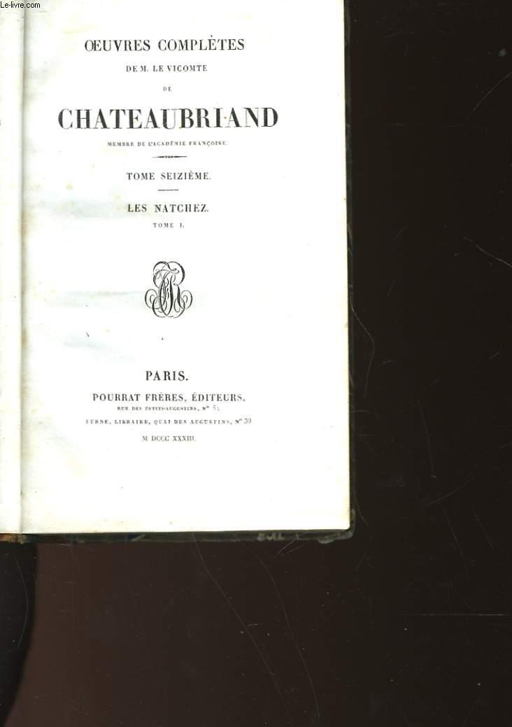OEUVRES COMPLETES DE M. LE VICOMTE DE CHATEAUBRIAND  - TOME 16 - LES NATCHEZ - TOME I