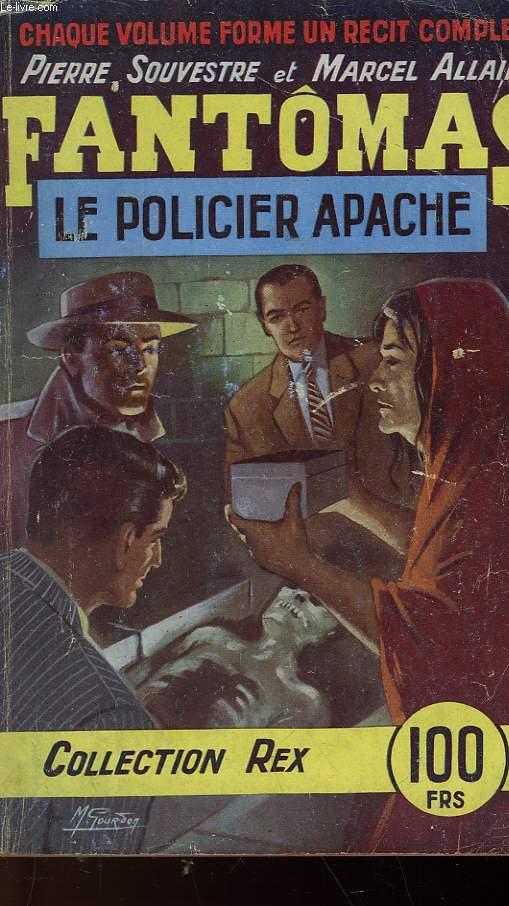 LE POLICIER APACHE - LES AVENTURES DE FANTOMAS - 6° VOLUME