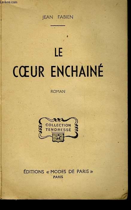 LE COEUR ENCHAINE