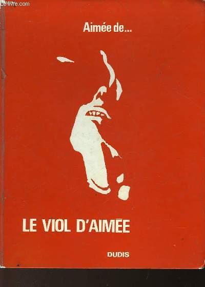 AIMEE DE ... LE VIOL D'AIMEE
