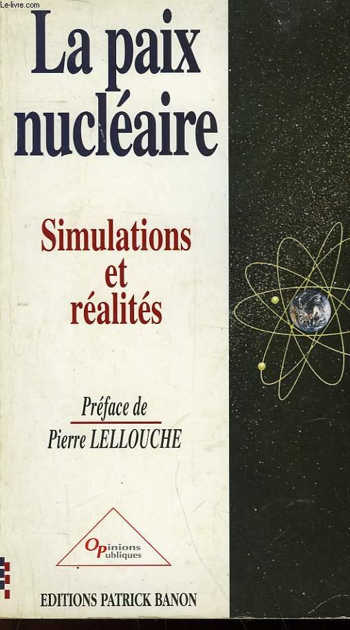 LA PAIX NUCLEAIRE - SIMULATIONS ET REALITES
