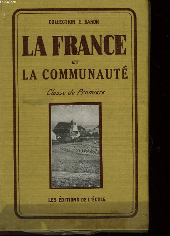 LA FRANCE ET LA COMMUNAUTE - CLASSE DE PREMIERE