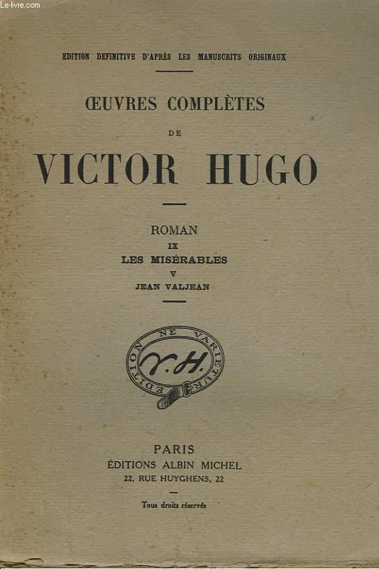 OEUVRES COMPLETES DE VICTOR HUGO - ROMAN IX - LES MISERABLES V - JEAN VALJEAN