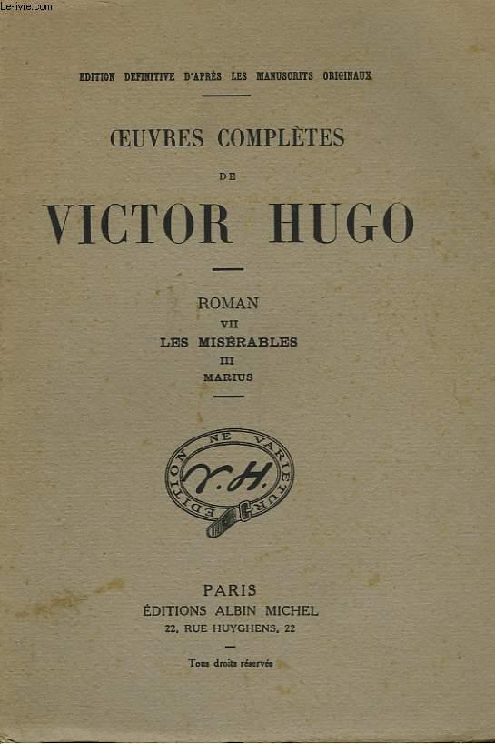 OEUVRES COMPLETES DE VICTOR HUGO - ROMAN VII - LES MISERABLES III - MARIUS