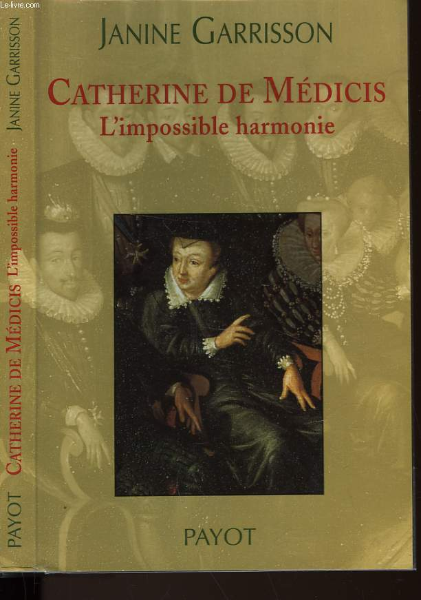 CATHERINE DE MEDICIS - L'IMPOSSIBLE HARMONIE