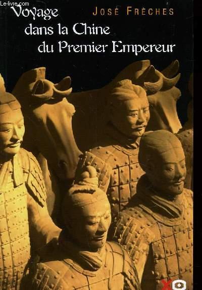 VOYAGE DANS LE CHINE DU PREMIER EMPEREUR