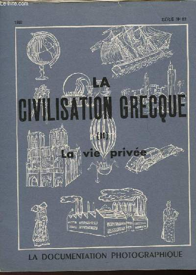 LA CIVILISAION GRECQUE - II - LA VIE PRIVEE