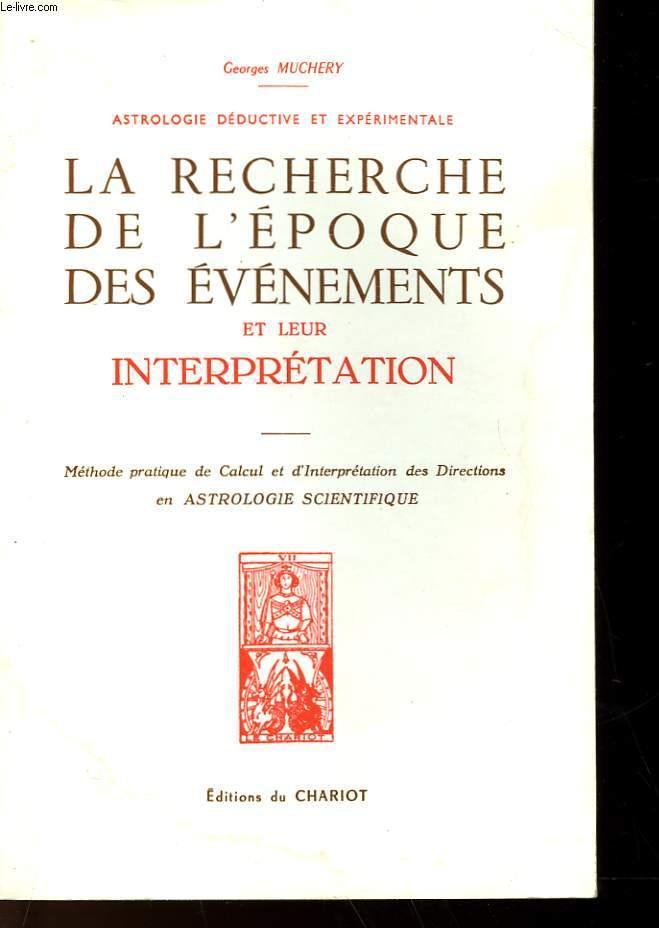 ASTROLOGIE DEDUCTIVE ET EXPERIMENTALE - LA RECHERCHE DE L'EPOQUE DES EVENEMENTS ET LEURS INTERPRETATION