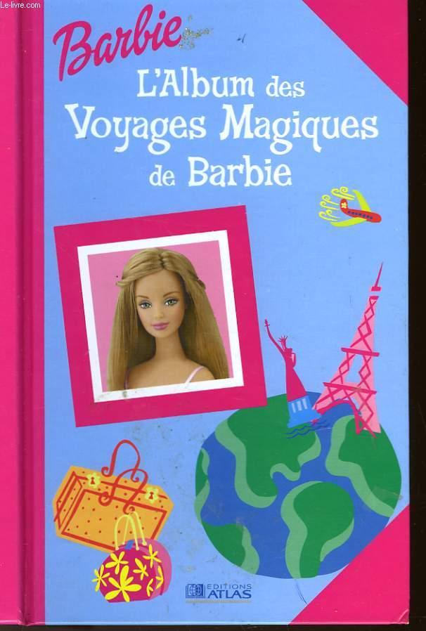 BARBIE - L'ALBUM DES VOYAGES MAGIQUES DE BARBIE