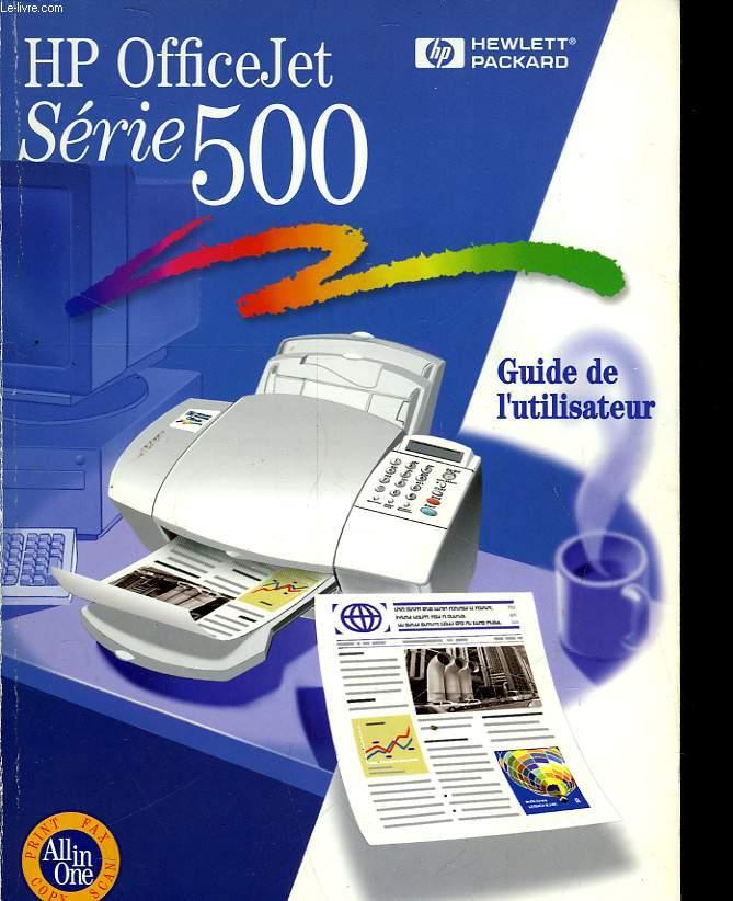 HP OFFICEJET SERIE 500 - GUIDE DE L'UTILISATEUR