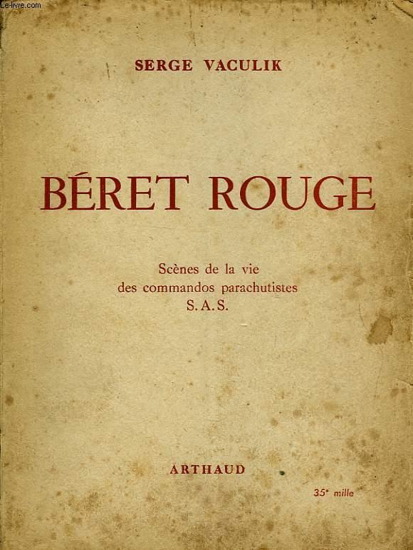 BERET ROUGE - SCENES DE LA VIE DES COMMANDOS PARACHUTISTES S. A. S.