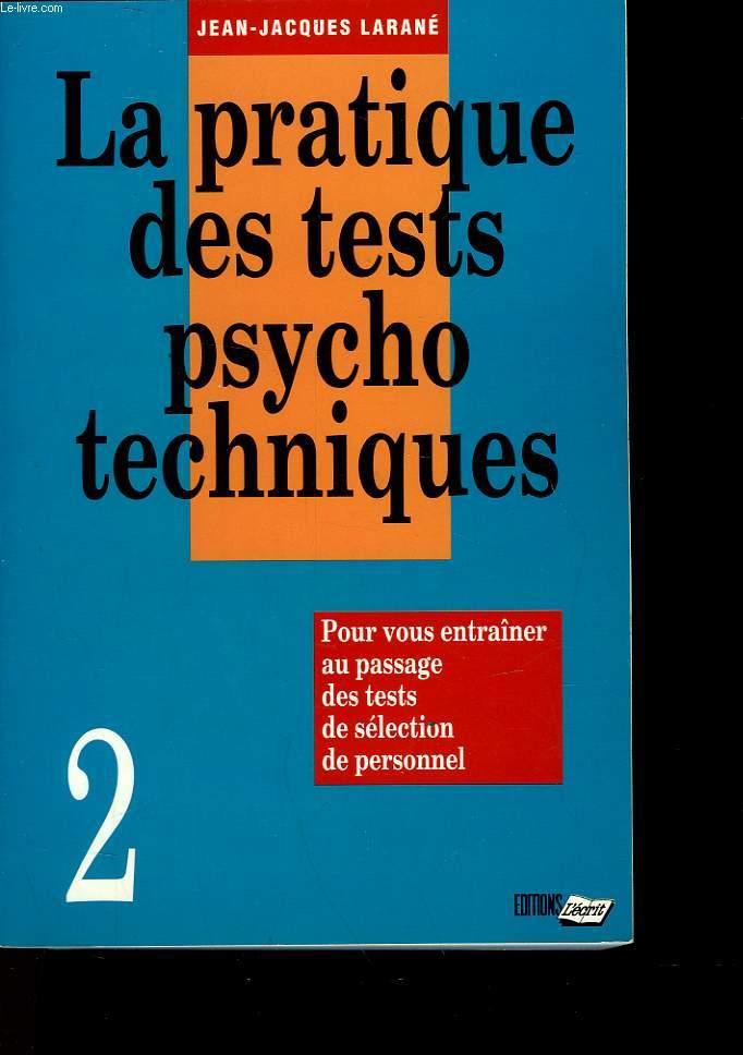 LA PRATIQUE DES TESTS PSYCHO TECHNIQUES - 2