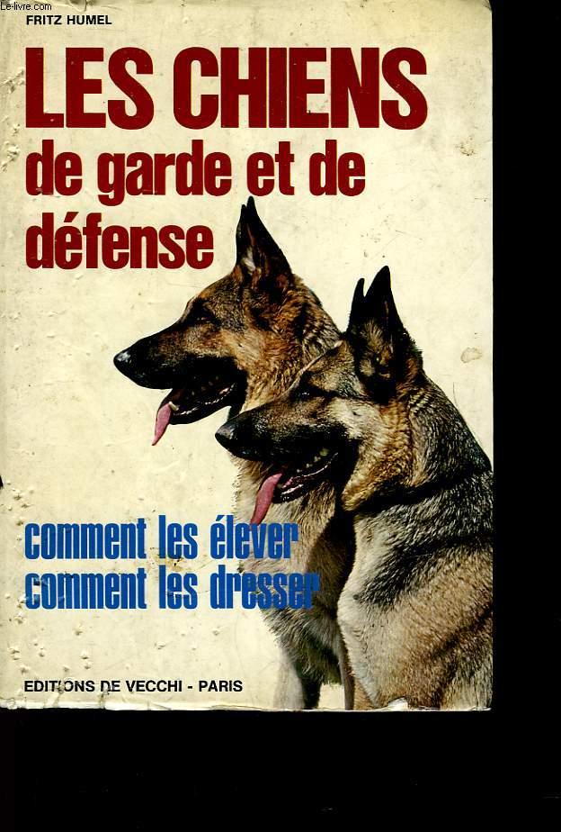 Les chiens de garde et de defense - comment les elever
