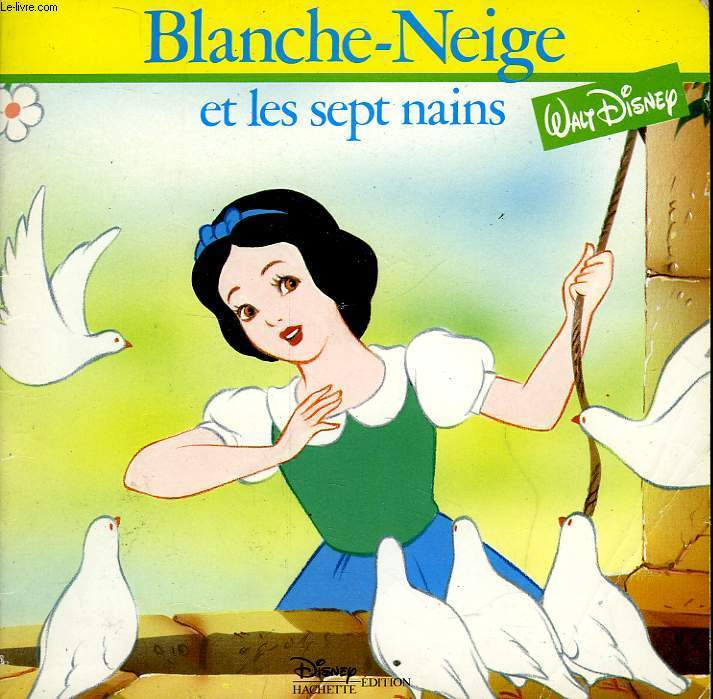 LE MONDE ENCHANTE - BLANCHE-NEIGE ET LES SEPT NAINS