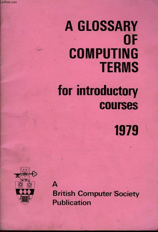 A GLOSSARY OF COMPUTING TERMS FOR INTRODUCTORY COURSES