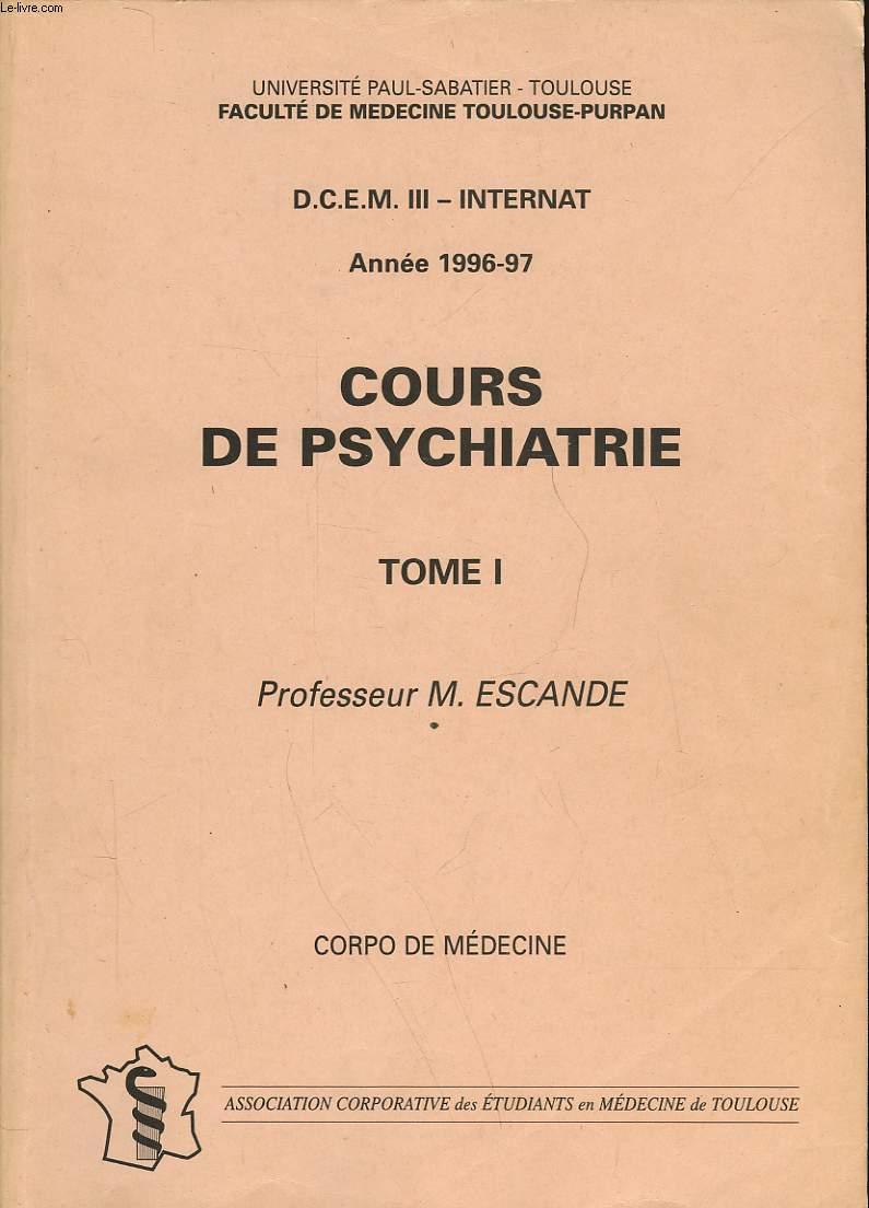 D. C. E. M. III - INTERNAT - COURS DE PSYCHIATRIE - TOME I