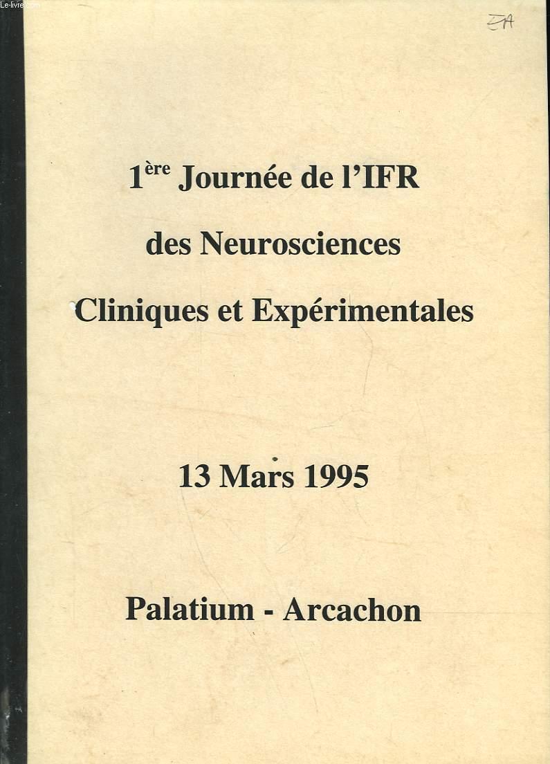 1° JOURNEEE DE L'IFR DES NEUROSCIENCES CLINIQUES ET EXPERIMENTALES - 1 MARS 95