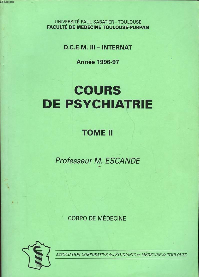 D. C. E. M. III - INTERNAT - COURS DE PSYCHIATRIE - TOME II
