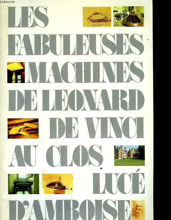 LES FABULEUSES MACHINES DE LEONARD DE VINCI AU CLLOS LUCE D'AMBOISE