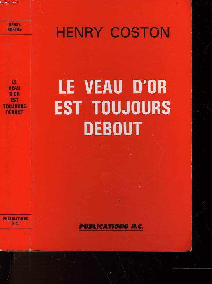 LE VEAU D'OR EST TOUJOURS DEBOUT