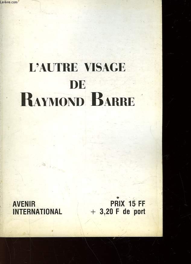 L'AUTRE VISAGE DE RAYMOND BARRE