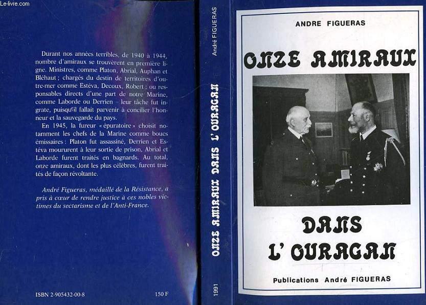 ONZE AMIRAUX DANS L'OURAGAN DE L'HISTOIRE