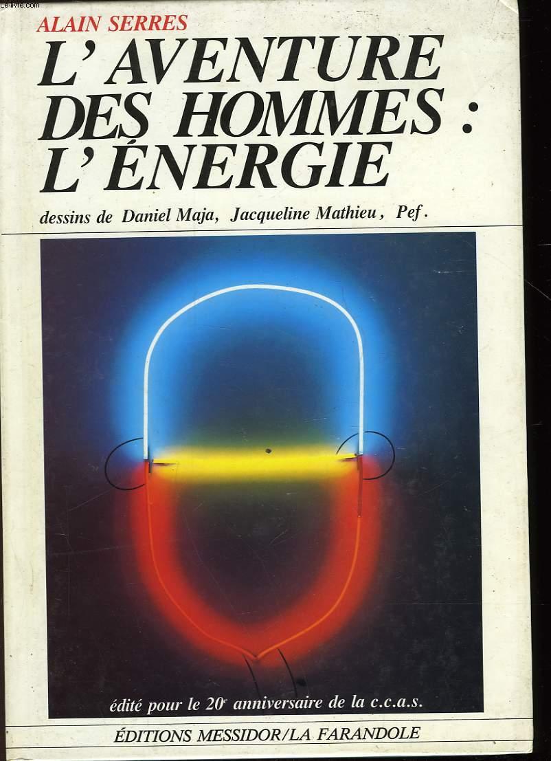 L'AVENTURE DES HOMMES : L'ENERGIE