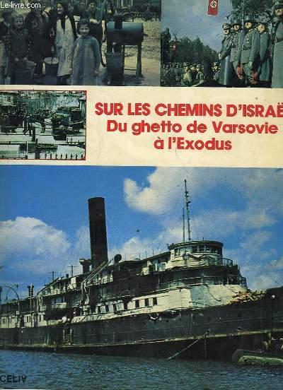 SUR LES CHEMINS D'ISRAEL - DU GHETTO DE VARSOVIE A L'EXODUS ... POURQUOI CE GHETTO?