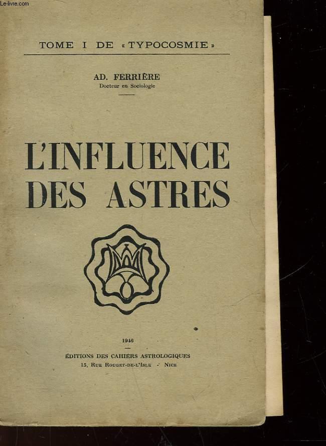 L'INFLUENCE DES ANSTRES - TOME I DE TYPOCOSMIE