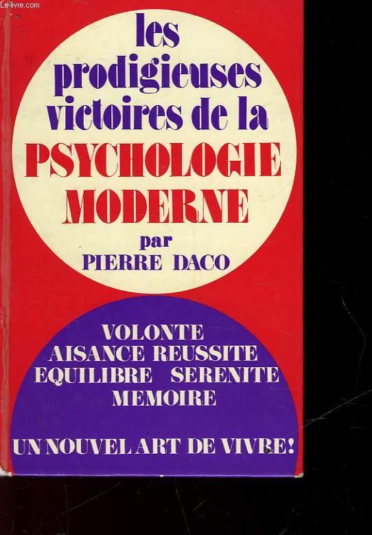 LES PRODIGIEUSES VICTOIRES DE LA PSYCHOLOGIE MODERNE - 1