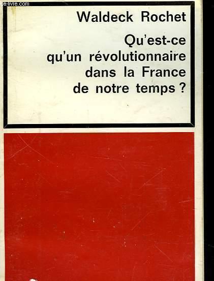 QU'EST-CE QU'UN REVOLUTIONNAIRE DANS LA FRANCE DE NOTRE TEMPS?