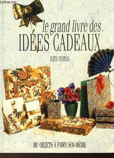 LE GRAD LIVRE DES IDEES CADEAUX