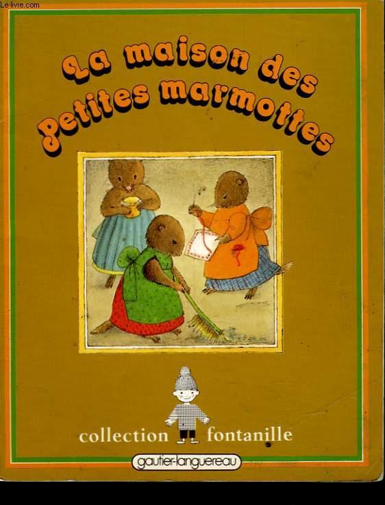 LA MAISON DES PETITES MARMOTTES