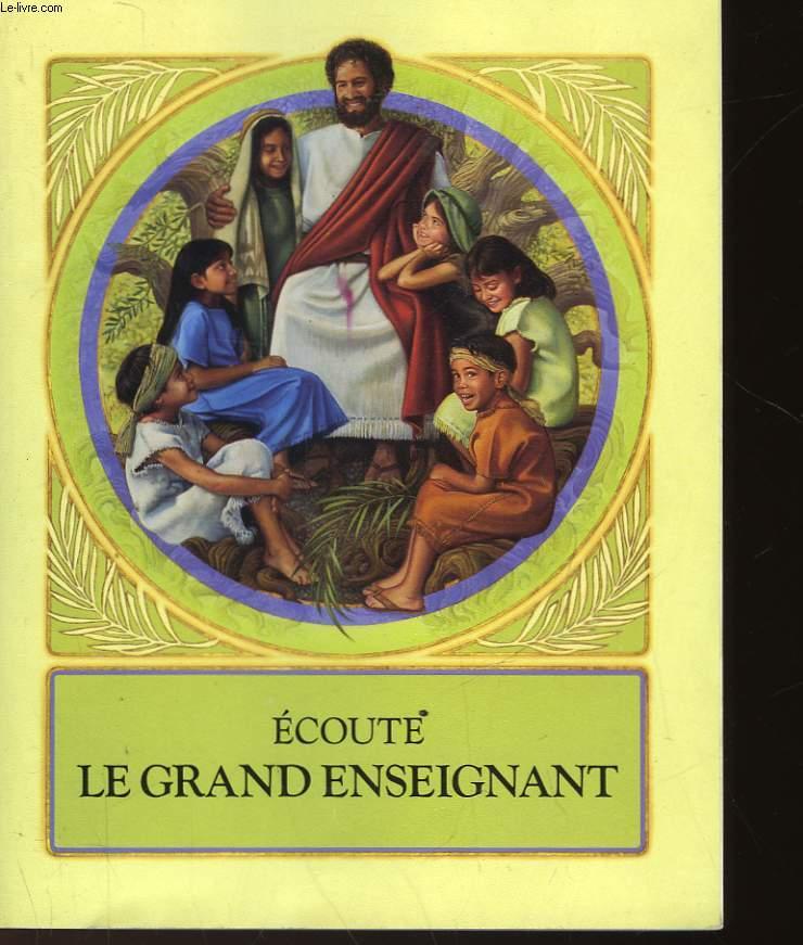 ECOUTE LE GRAND ENSEIGNEMENT