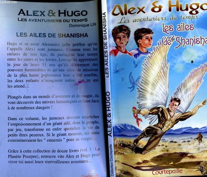 ALEX ET HUGO, AVENTURES DU TEMPS - LES AILES DE SHANISHA