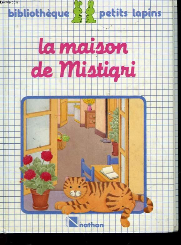 LA MAISON DE MISTIGRI