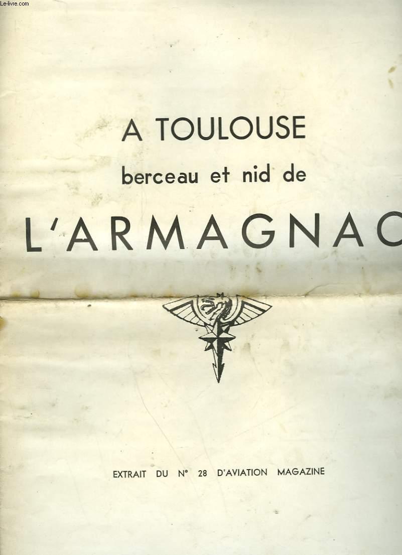A TOULOUSE BERCEAU ET NID DE L'ARMAGNAC- EXTRAIT DU N°28 D'AVIATION MAGAZINE