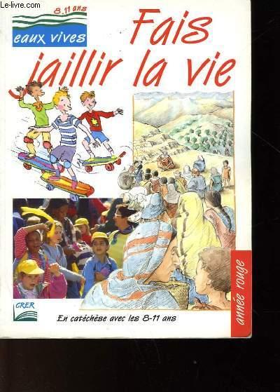 FAIS JAILLIR LA VIE