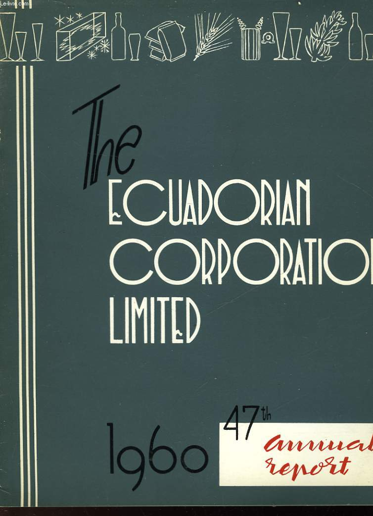 THE ECUADORIAN CORRORATION LIMITED - 47 TH ANNUAL REPORT