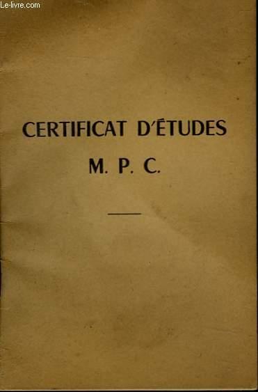 CERTIFICAT D'ETUDE M. P. C.