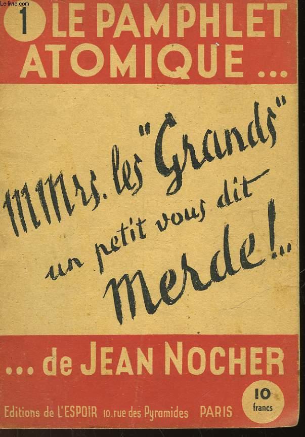 LE PAMPHLET ATOMIQUE... DE JEAN NOCHER - N°1