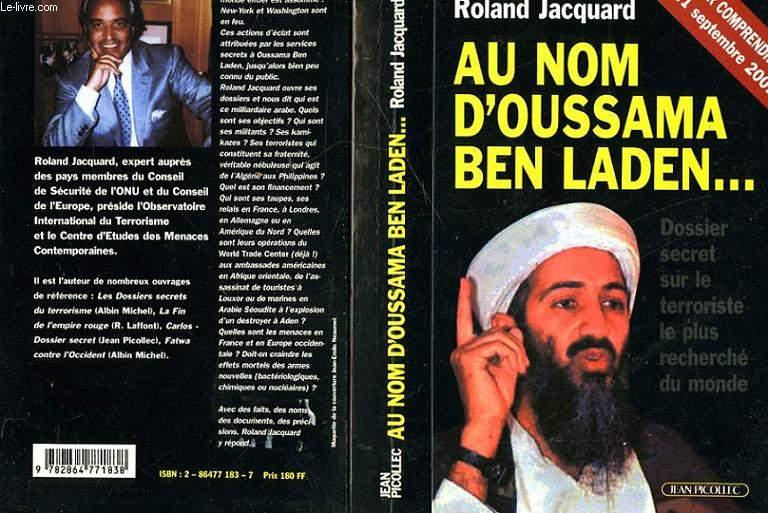 AU NOM D'OUSSAMA BEN LADEN... - DOSSIER SECRET SUR LE TERRORISTE LE PLUS RECHERCHE DU MONDE