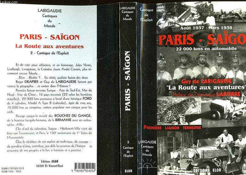 PARIS-SAIGON - LA ROUTE AUX AVENTURES - 2 - CANTIQUE DE L'EXPLOIT
