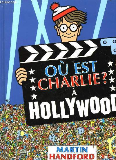 OU EST CHARLIE? A HOLLYWOOD