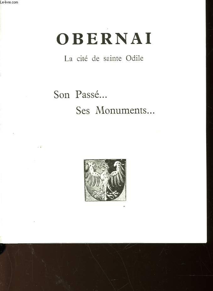 OBERNAI - LA CITE DE SAINTE ODILE - SON PASSE... SES MONUMENTS..