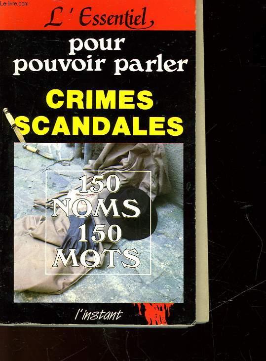 CRIMES ET SCANDALES