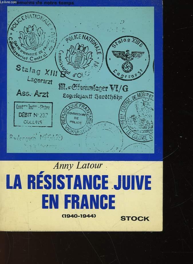 LA RESISTANCE JUIVE EN FRANCE 1940-1944
